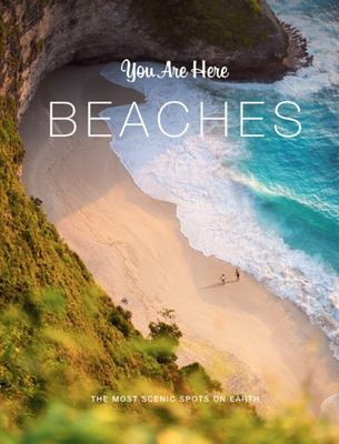 You Are Here: Beaches - The Most Scenic Spots on Earth