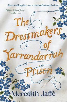 The Dressmakers of Yarrandarrah Prison