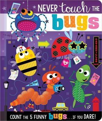 Never Touch the Bugs! Board Book