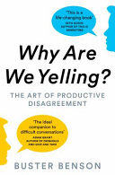 Why Are We Yelling - The Art of Productive Disagreement