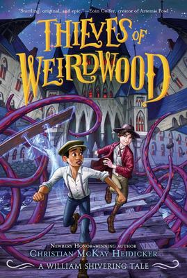 Thieves of Weirdwood (#1 A William Shivering Tale)