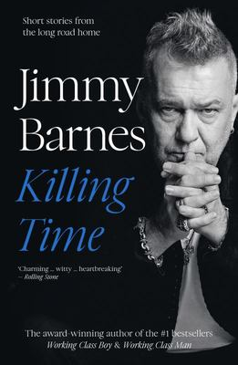 Killing Time: Short stories from the long road home