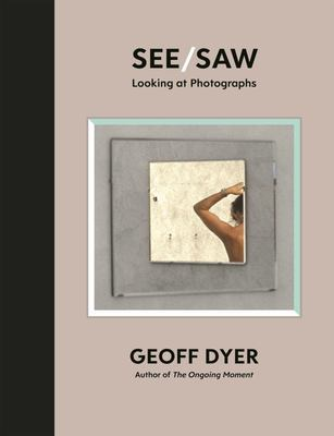 See/Saw: Looking at Photographs