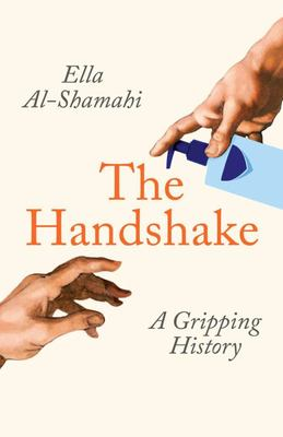 The Handshake - A Gripping History