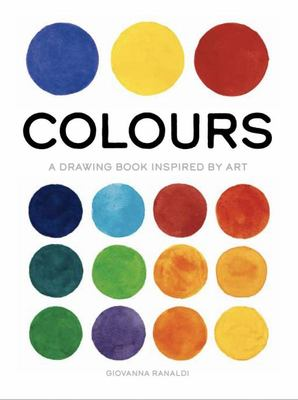 Colours - A Drawing Book Inspired by Art