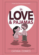 In Love and Pajamas - A Collection of Comics about Being Yourself Together