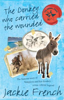The Donkey Who Carried the Wounded (The Animal Stars #4)