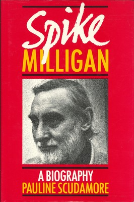 Spike Milligan - A Biography