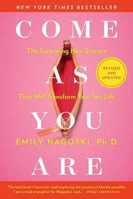 Come As You Are: Revised and Updated - The Surprising New Science That Will Transform Your Sex Life