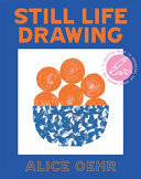 Still Life Drawing: A Creative Guide to Observing the World Around You