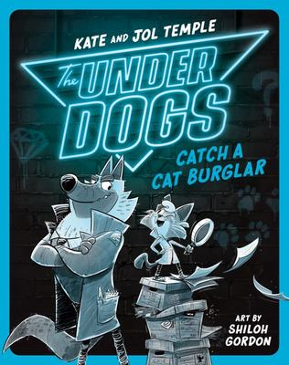 The Underdogs Catch a Cat Burglar (The Underdogs #1)