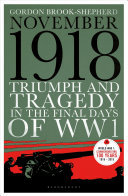 November 1918 - Triumph and Tragedy in the Final Days of WW1