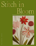 Stitch in Bloom: Botanical-Inspired Embroidery Projects for You and Your Home