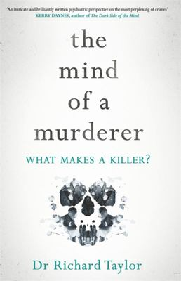 The Mind of a Murderer: What Makes a Killer?