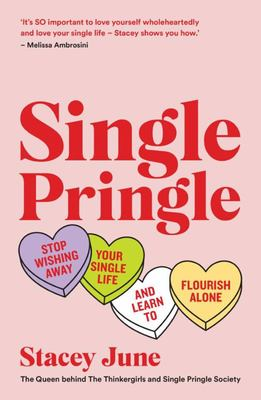 Single Pringle: Stop Wishing Away Your Single Life and Learn to Flourish Solo