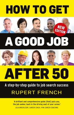 How to Get a Good Job After 50 - A Step-By-step Guide to Job Search Success