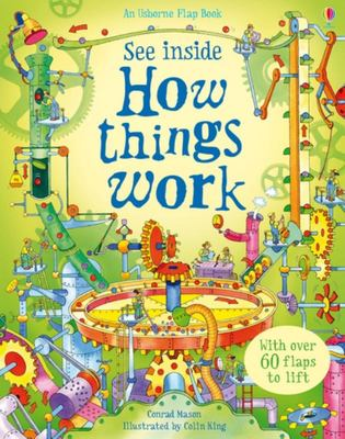 See Inside How Things Work (Usborne Lift-the-Flap Board Book)