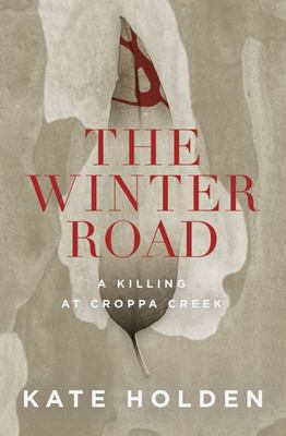 The Winter Road: A Killing at Croppa Creek