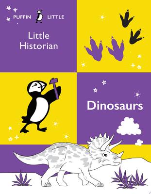 Dinosaurs (Puffin Little Historian)