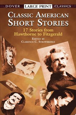 Classic American Short Stories - 17 Stories from Hawthorne to Fitzgerald