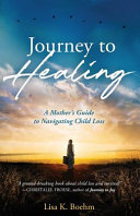 Journey to HEALING - Navigating Grief after Child Loss