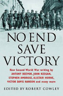 No End Save Victory - New Second World War Writing