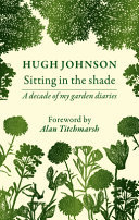 Sitting in the Shade - A Decade of My Garden Diary