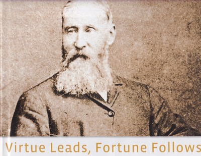 Virtue Leads, Fortune Follows