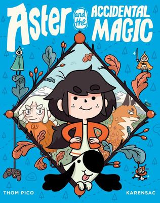 Aster and the Accidental Magic #1