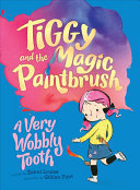 A Very Wobbly Tooth (Tiggy & the Magic Paintbrush)