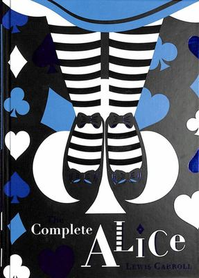 The Complete Alice (V&A Collector's Edition)