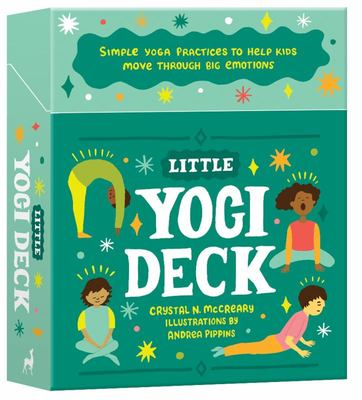 Little Yogi Deck - Simple Yoga Practices to Help Kids Move Through Big Emotions