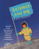 Science and Me - Inspired by the Discoveries of Nobel Prize Laureates in Physics, Chemistry and Medicine