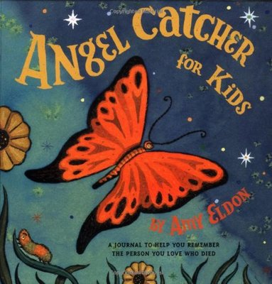 Angel Catcher: For Kids: A Journal to help you remember the person you love who died