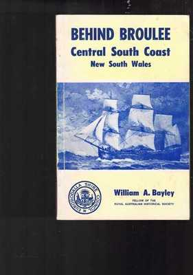 Behind Broulee:  History of the Central South Coast of New South Wales