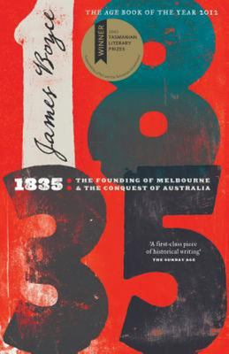 1835: The Founding of Melbourne and the Conquest of Australia