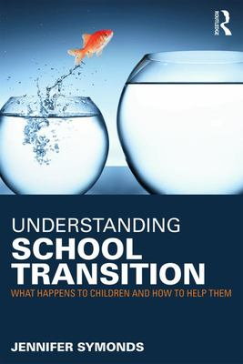 Understanding School Transition - What Happens to Children and How to Help Them
