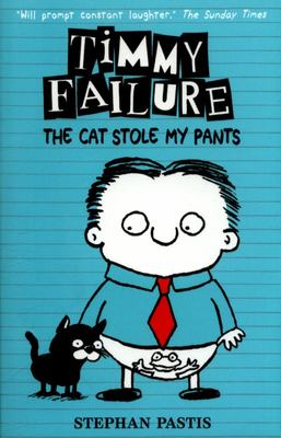 The Cat Stole My Pants (Timmy Failure #6 PB)