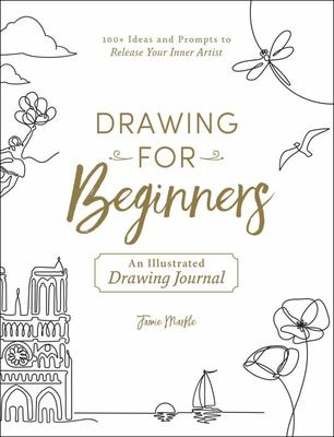 Drawing for Beginners - 100+ Ideas and Prompts to Release Your Inner Artist
