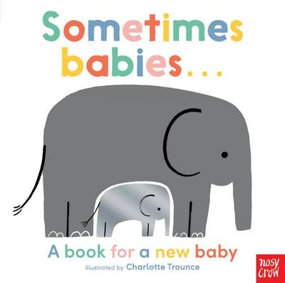 Sometimes Babies... - A Book for a New Baby (Board)