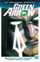 Green Arrow Vol. 1: The Life and Death of Oliver Queen (DC Universe Rebirth)