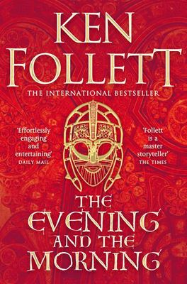 The Evening and the Morning : Prequel to The Pillars of the Earth