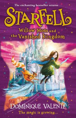 Willow Moss and the Vanished Kingdom (#3 Starfell)