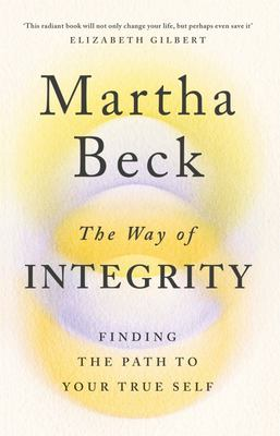Way of Integrity: Finding the Path to your True Self