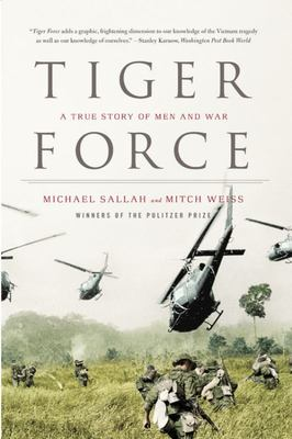 Tiger Force - A True Story of Men and War