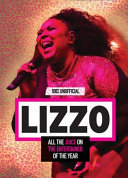 Lizzo: 100% Unofficial - All the Juice on the Entertainer of the Year