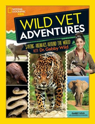 Wild Vet Adventures - Saving Animals Around the World with Dr. Gabby Wild