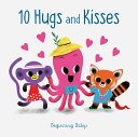 Chronicle Baby: 10 Hugs and Kisses - Beginning Baby