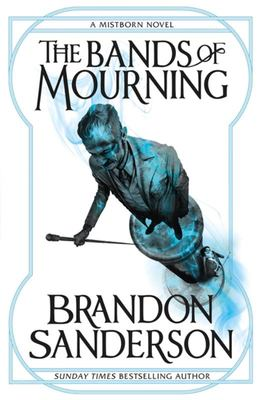 The Bands of Mourning (#6 Mistborn)