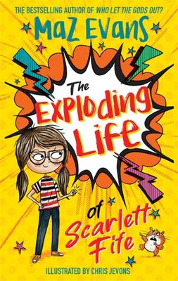 The Exploding Life of Scarlett Fife (#1)